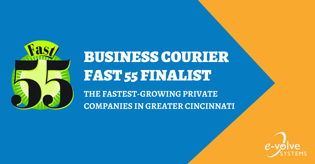 We are pleased to announce that E-Volve Systems is a finalist for this year's Cincy Fast55